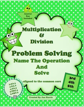 Multiplication & Division Problem Solving - Name The Operation And Solve
