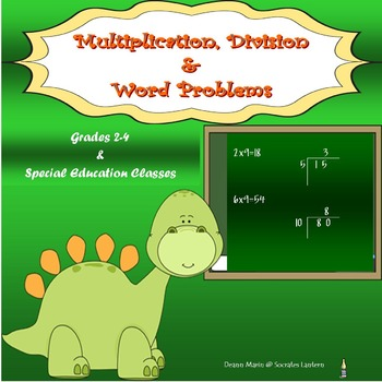 Multiplication, Division & Word Problems for Grades 2-4 & Sp. Ed.