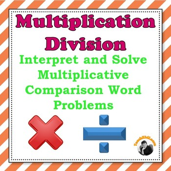 Multiplication Division 3rd-4th Grade - Multiplicative Comparison Problems