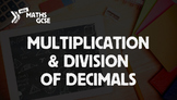 Multiplication & Division of Decimals - Complete Lesson