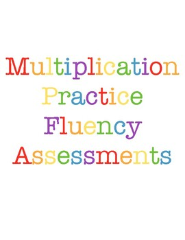 Multiplication & Divison Fluency Assessments