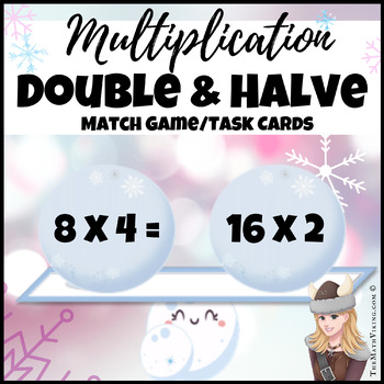 Multiplication Double / Halve Strategy Snowball Match Game Balanced Equations
