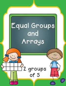 Multiplication: Equal Groups and Arrays