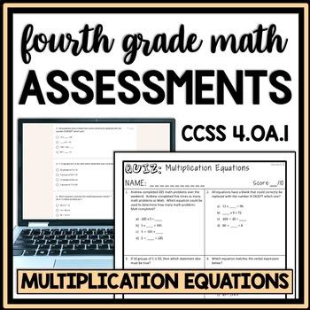 Multiplication Equations Quiz, 4th Grade 4.OA.1 Assessment, Includes 2 Versions!