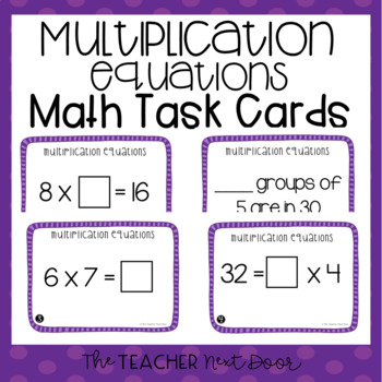 Multiplication Equations Task Cards for 3rd Grade
