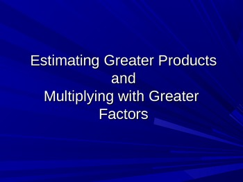 Multiplication Estimation and Greater Products