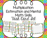 Multiplication: Estimation and Mental Math Skills Task Card Set