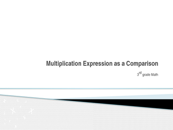 Multiplication Expression as a Comparison Powerpoint