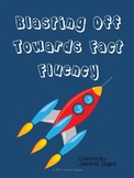 Blasting Off to Fact Fluency-- Multiplication Fact Fluency