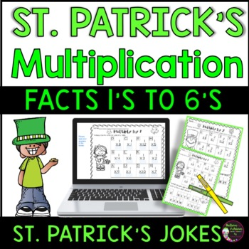 Multiplication Fact Practice (1's to 6's) with St. Patrick's Day Jokes!