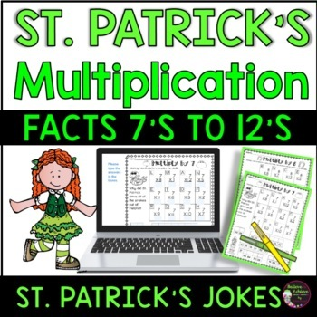 Multiplication Fact Practice (7's to 12's) with St. Patrick's Day Jokes!