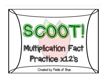 Multiplication Fact Practice Scoot x12