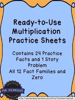 Multiplication Fact Practice Sheets - Ready to Use, Just Print and Go