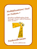 Multiplication: Fact or Fiction? Facts with Seven