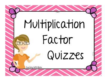 Multiplication Factor Quizzes