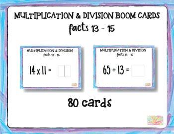 """Multiplication Facts 13-15 with Inverse Division Facts 6-12 """"Boom Cards"""""""