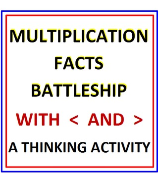 Multiplication Facts Battleship with Less Than Greater Than
