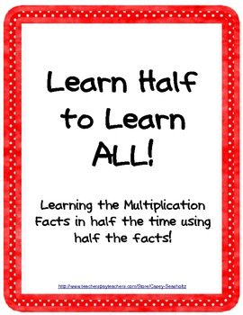 Multiplication Facts: Learn Half to Learn ALL! Math Facts