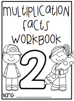 Multiplication Facts Workbook - Two Facts