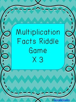 Multiplication Facts and Riddle Game X 3