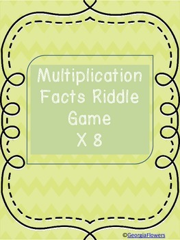 Multiplication Facts and Riddle Game X 8
