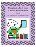 Multiplication Flash Cards-A Unique Mastery Method-Part B The Manual
