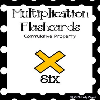 Multiplication Flashcards using Commutative Property - Fact Focus: Six