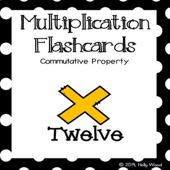 Multiplication Flashcards using Commutative Property - Fact Focus: Twelve
