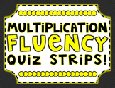 Multiplication Fluency Practice and Quiz Strips