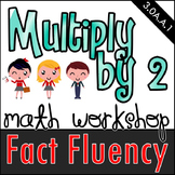 Multiply by 2 - Math Workshop Mini Lessons, Games, and Independent Tasks