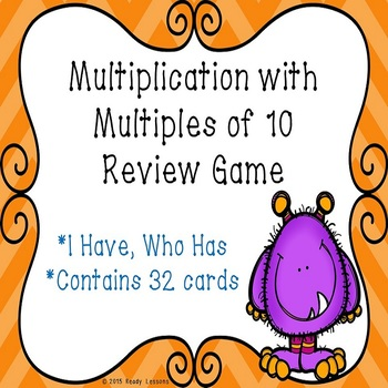 I Have Who Has Multiplying by Multiples of 10 Game 3.NBT.3
