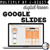 Multiplication Google Slides Interactive Lesson {3 and 4-d