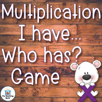 Multiplication I Have... Who Has...? Game