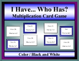 Multiplication I Have, Who Has Game (x2, x3, x4)