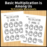 Multiplication Is Among Us:15 printable worksheets on basic multiplication facts