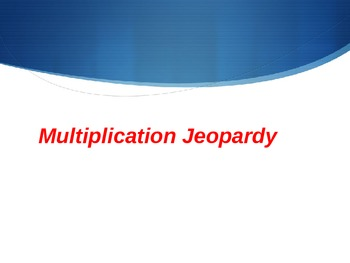 Multiplication Jeopardy (2nd grade to 5th grade)