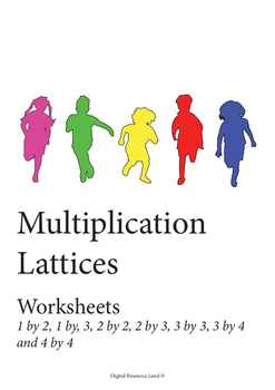 Multiplication - Lattices 1 by 2, 1 by, 3, 2 by 2, 2 by 3, 3 by 3, 3 by 4
