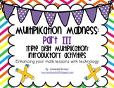 Multiplication Madness Part III: Introductory Triple Digit Multiplication