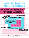 Multiplication- Making Arrays Interactive Practice for Google Classroom