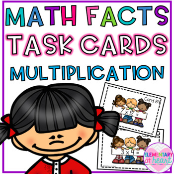 Multiplication Math Facts Task Cards (Third, Fourth and Fifth Grade)