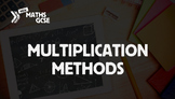 Multiplication Methods - Complete Lesson