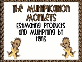 Multiplication Monkeys- Estimating Products or Multiplying by Tens