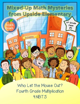 4th Grade Multiplication Math Mystery - Who Let the Mouse Out? (4.NBT.5)