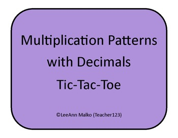 Multiplication Patterns with Decimals Tic-Tac-Toe