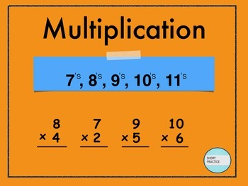 Multiplication Practice 7, 8, 9, 10, 11