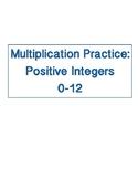 Multiplication Practice: Positive Integers 0-12