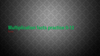 Multiplication Practice Powerpoint from 0 to 12