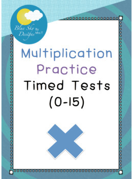 Multiplication Practice - Timed Tests (0-15)