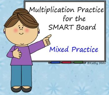 Multiplication Practice for the SMART Board:  Mixed Practice