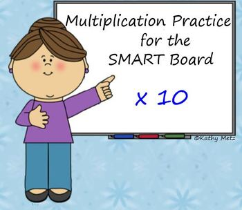 Multiplication Practice for the SMART Board: x 10